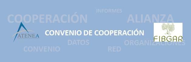 Convenio de cooperación Atenea – FIBGAR