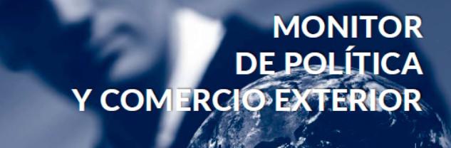 Monitor de Política y Comercio Exterior